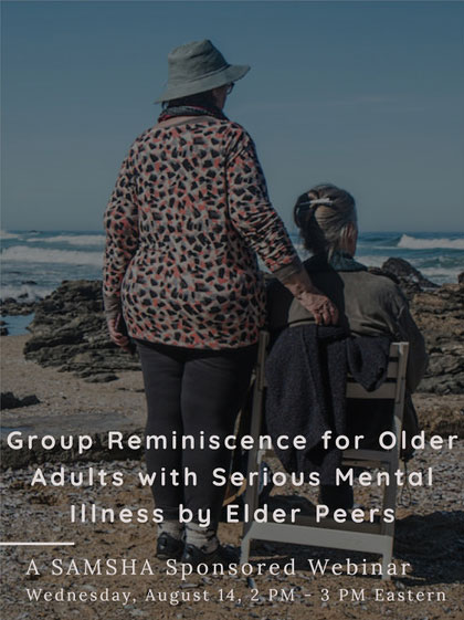 Group Reminiscence for Older Adults with Serious Mental Illness by Elder Peers